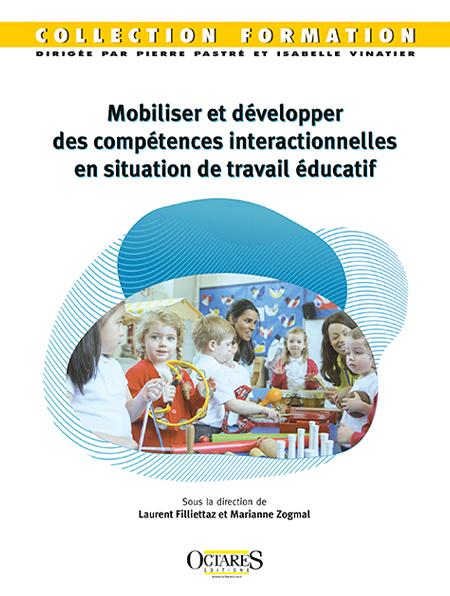 Mobiliser et développer des compétences intéractionnelles en situation de travail éducatif
